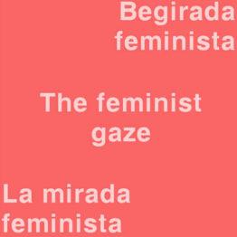 La mirada feminista. Curso en ARTIUM