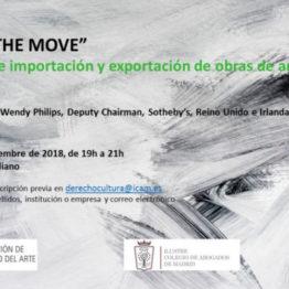Art on the move. Controles de importación y exportación de obras de arte. Jornada organizada por la Asociación de Derecho del Arte, el Colegio de Abogados de Madrid y el Museo Lázaro Galdiano, el 13 de septiembre de 2018