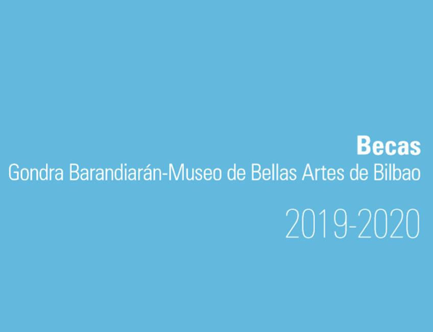 Becas Gondra Barandiarán - Museo de Bellas Artes de Bilbao 2019
