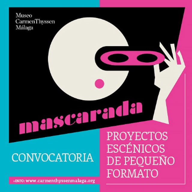 Mascarada. Convocatoria para proyectos escénicos de pequeño formato. Museo Carmen Thyssen