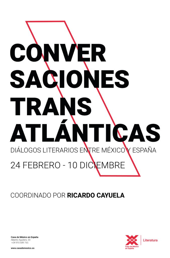 Conversaciones transatlánticas. Diálogos literarios entre México y España. Casa de México