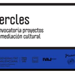 Cercles. Convocatoria de proyectos de mediación cultural