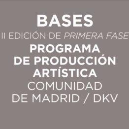 Primera fase. Programa de producción artística de la Comunidad de Madrid y DKV