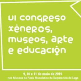 VI Congreso Géneros, museos, arte y educación
