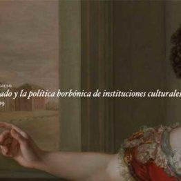 El Museo del Prado y la política borbónica de instituciones culturales. Congreso en el Museo del Prado.