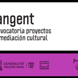 Tangent. Convocatoria de proyectos de mediación cultural del Consorci de Museus de la Comunidad Valenciana