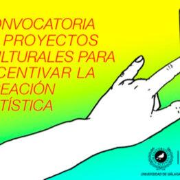Convocatoria de proyectos culturales para incentivar la creación artística. Universidad de Málaga