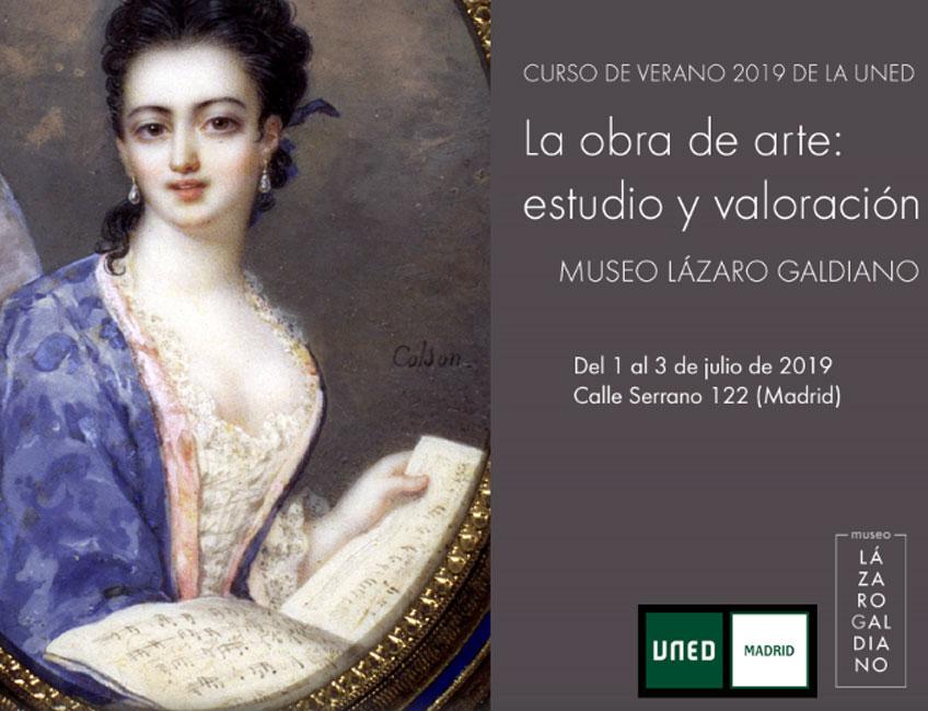 La obra de arte: estudio y valoración. Curso de verano organizado por el Lázaro Galdiano y la UNED