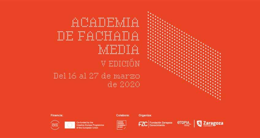 Academia de Fachada Media. V edición. Convoca la Fundación Zaragoza Ciudad del Conocimiento