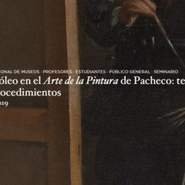 La técnica del óleo en el Arte de la Pintura de Pacheco: teoría, materiales y procedimientos. Seminario en el Museo del Prado