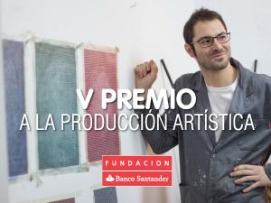 V Premio a la Producción Artística Fundación Banco Santander