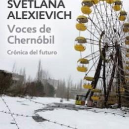 Svetlana alexievich, Premio Nobel. Voces de Chernóbil